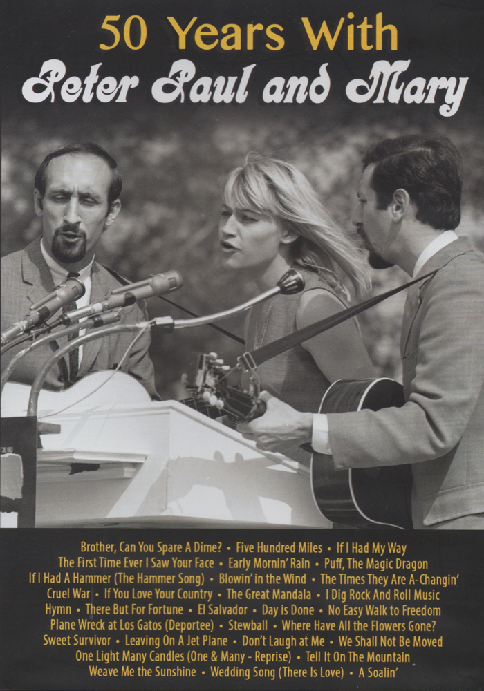 50 Years with Peter, Paul, and Mary cover jim brown productions